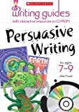 Persuasive Writing for Ages 7-9 (Writing Guides)