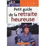 Petit guide de la retraite heureuse