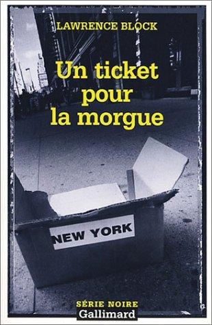 Un ticket pour la morgue par Lawrence Block