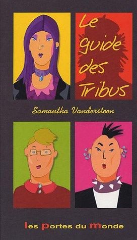 Le guide des tribus : 1 tribu, 2 tribus, 3 tribus... une Planète