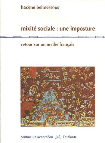 Mixité sociale : une imposture : Retour sur un mythe français