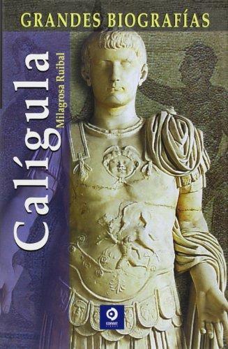 Caligula (Grandes Biografias) por Milagrosa Ruibal