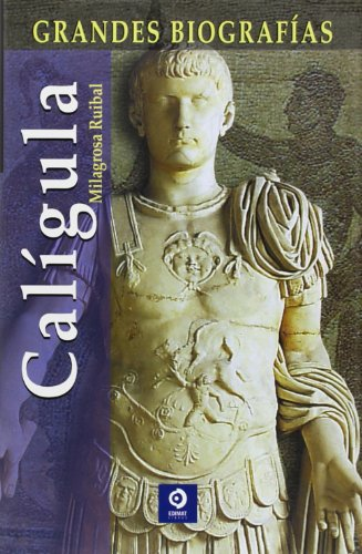 Calígula (Grandes Biografias/Great Biographies (Spanish)) por Milagrosa Ruibal