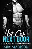 Hot Cop Next Door: A Steamy Older Man Younger Woman Romance