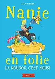 """Afficher """"Nanie en folie Nounou, c'est nous ! (La)"""""""