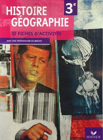 Histoire Géographie 3e : 32 fiches d'activités