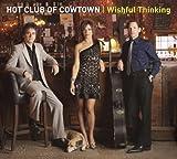 Songtexte von Hot Club of Cowtown - Wishful Thinking