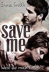 Save me: Weil du mich liebst (Love happened 4)