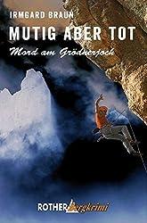 Mutig aber tot: Mord am Grödnerjoch (Rother Bergkrimi)