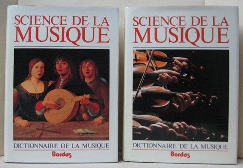 SCIENCE DE LA MUSIQUE Dictionnaire de la musique Techniques, Formes, Instruments (2 volumes)