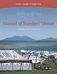 Manual of Standard Tibetan: Language and Civilization : Introduction to Standad Tibetan (Spoken and Written) Followed by an Appendix on Classical Literary Tibetan