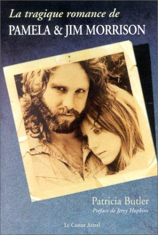 La tragique romance de Pamela et Jim Morrison