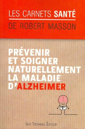 Prévenir et soigner naturellement la maladie d'Alzheimer