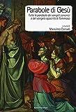 Scarica Libro Parabole di Gesu Tutte le parabole dei Vangeli canonici e del Vangelo apocrifo di Tommaso (PDF,EPUB,MOBI) Online Italiano Gratis