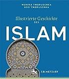 Illustrierte Geschichte des Islam - Monika Tworuschka