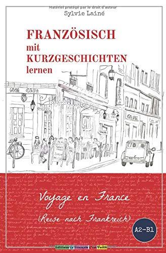zgeschichten lernen: Voyage en France (Reise nach Frankreich) (Sylvie's Französische Lesekiste, Band 2) ()
