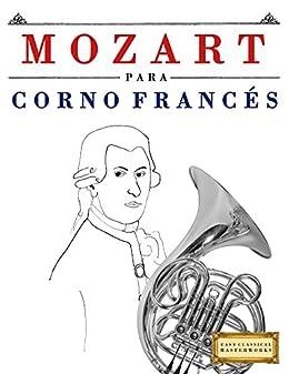 Mozart para Corno Francés: 10 Piezas Fáciles para Corno