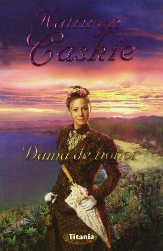 Dama de honor (Titania romántica-histórica) por Kathryn Caskie