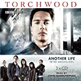 Torchwood: Another Life: A Torchwood Novel Read by John Barrowman by Peter Anghelides (January 05,2010)