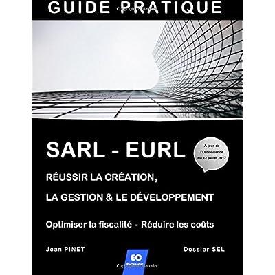 SARL - EURL : Réussir la création, la gestion & le développement  /  Optimiser la fiscalité - Réduire les coûts