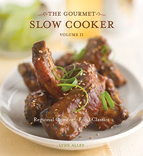 The Gourmet Slow Cooker: Volume II: Regional Comfort-Food Classics: A Cookbook (Crock Pot-slow Cooker Classic)