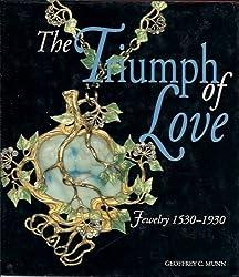 The Triumph of Love: Jewelry, 1530-1930 by Geoffrey C. Munn (1993-10-25)