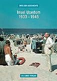 Insel Usedom 1933-1945 (Orte der Geschichte) - Martin Kaule