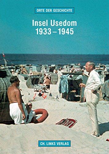 Insel Usedom 1933-1945 (Orte der Geschichte)