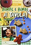 Scarica Libro Bimbe e bimbi a tavola Salute e buone ricette per i vostri figli (PDF,EPUB,MOBI) Online Italiano Gratis