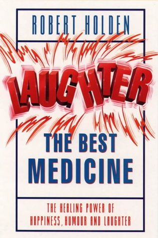Laughter the Best Medicine: The Healing Power of Happiness, Humour and Laughter Test