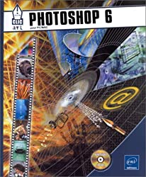 Photoshop 6 (PC/mac). avec un CD-ROM d'exercices