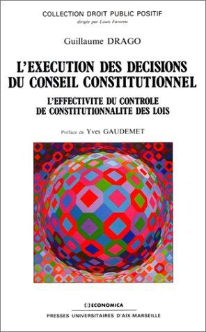 L'exécution des décisions du Conseil constitutionnel par Guillaume Drago