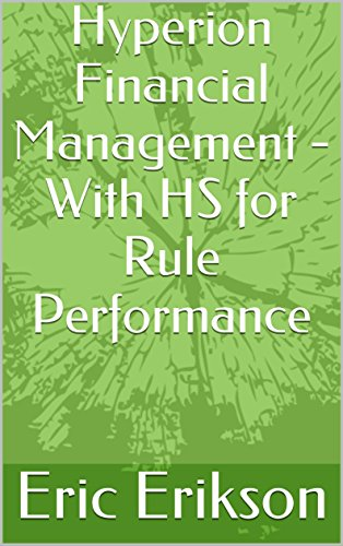 Hyperion Financial Management - With HS for Rule Performance (English Edition) por Eric Erikson