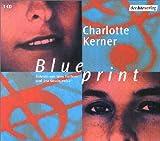 Blueprint, 3 Audio-CDs - Charlotte Kerner