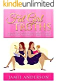 Fat Girl Truths: Practical Weight Loss Advice for Overweight and Obese Curvy Women