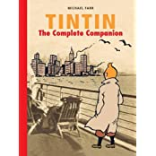 Tintin: The Complete Companion: The Complete Guide to Tintin's World (The Adventures of Tintin)