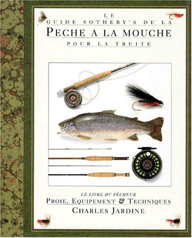Le guide Sotheby's de la Pêche à la mouche pour la truite