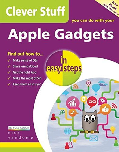 Clever Stuff You Can Do with Your Apple Gadgets in easy steps (Clever Stuff)