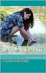 La Viandante: dentro il lapislazzuli (Consolazione Vol. 13)