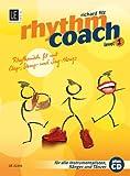 Rhythm Coach mit CD Level 1: Das Rhythmustraining der neuen Generation - Rhythmisch fit mit Clap-, Stomp- und Sing-Alongs - Richard / Diverse Filz