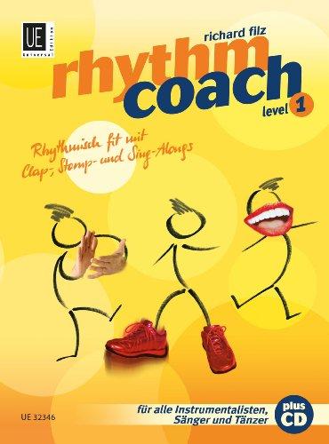 Rhythm Coach mit CD Level 1: Das Rhythmustraining der neuen Generation - Rhythmisch fit mit Clap-, Stomp- und Sing-Alongs (Along-cd Sing)