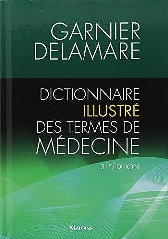 Dictionnaire illustré des termes de médecine Garnier-Delamare