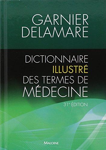 Dictionnaire illustr des termes de mdecine Garnier-Delamare