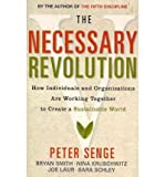 The Necessary Revolution: How Individuals and Organisations Are Working Together to Create a Sustainable World (Paperback) - Common