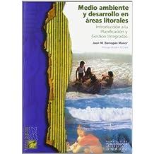 Medio ambiente y desarrollo en áreas litorales.: Introducción a la planificación y gestión integradas (Textos básicos universitarios)