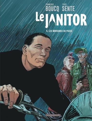 Le Janitor - tome 4 - Les Morsures du passé