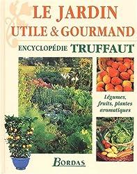 Le jardin utile & gourmand