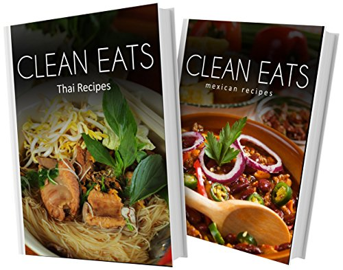 Thai Recipes and Mexican Recipes: 2 Book Combo (Clean Eats) (English Edition)