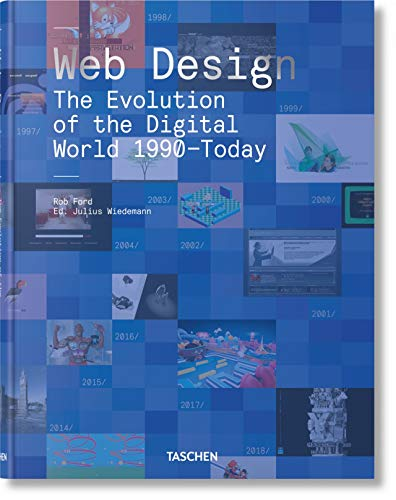 Web Design : The Evolution of the Digital World 1990–Today par Rob Ford