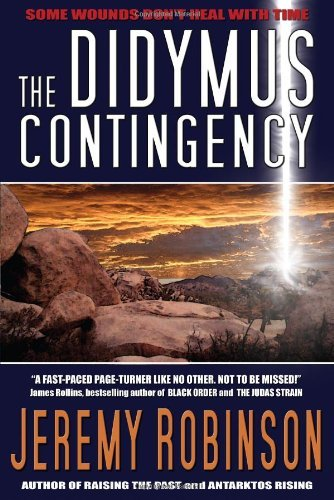 The Didymus Contingency: A Time Travel Thriller by Jeremy Robinson (2007-02-12)